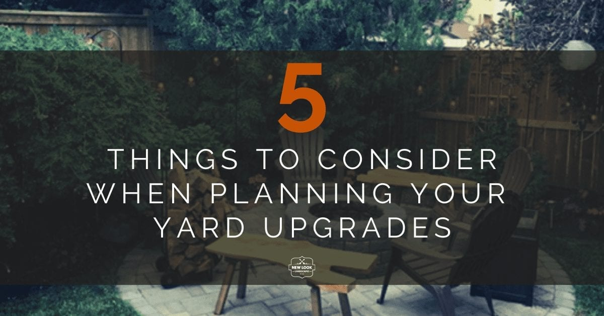New Look Landscapes Calgary - Landscaping Blog - 5 Things to Consider in Planning Your Yard