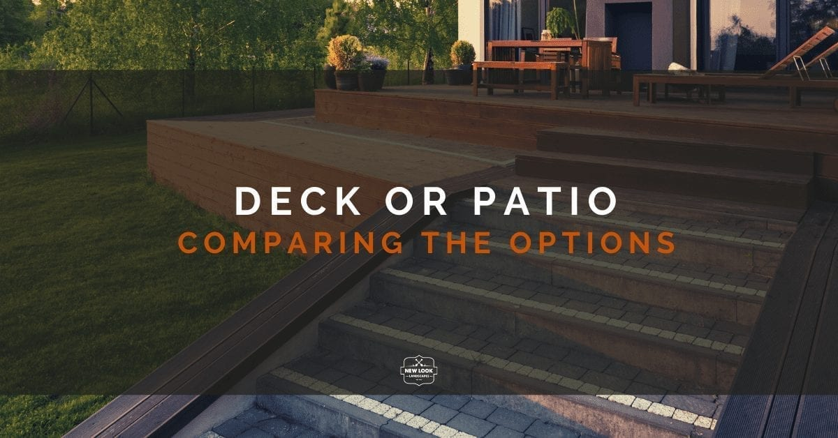 New Look Landscapes Calgary - Landscaping Blog - Deck or Patio Comparisons